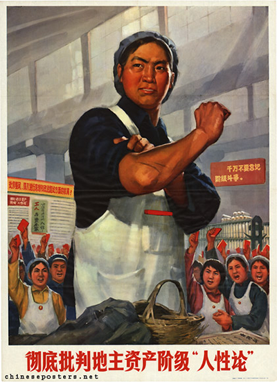 "A poster in China's Cultural Revolution shows women challenging a manager with the words: ""Thoroughly criticize the 'theory of human nature' of the capitalist class."""